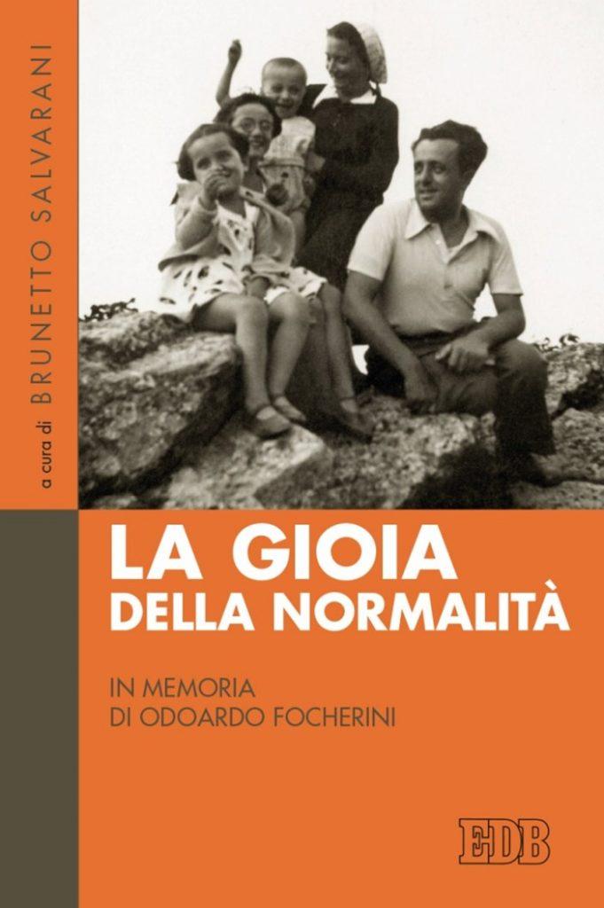 Libri. La gioia della normalità. In memoria di Odoardo Focherini